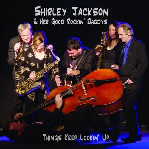 Shirley Jackson & Her Good Lookin' Daddys - Things Keep Lookin' Up (2017)