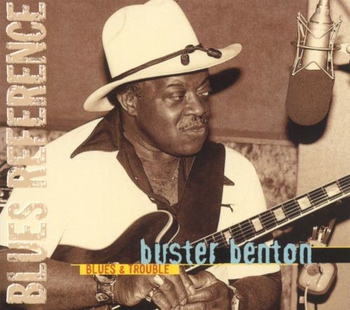 Buster Benton - Blues & Trouble (Reissue) (2002) Lossless