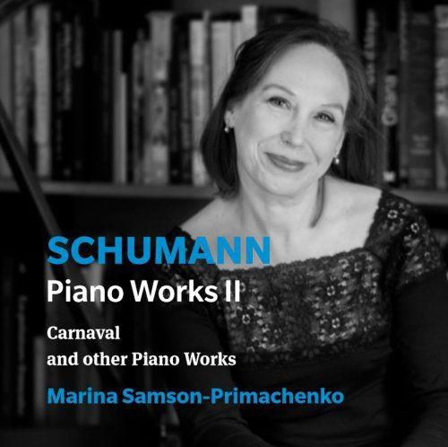 Marina Samson-Primachenko - Schumann: Piano Works, Vol. 2 (2018)