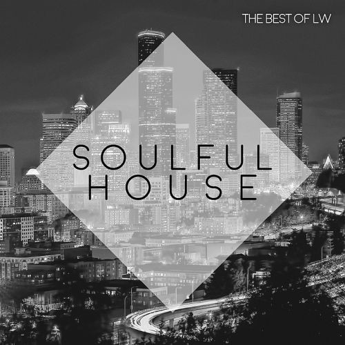 Various Artists - Best of LW Soulful House II (2018)