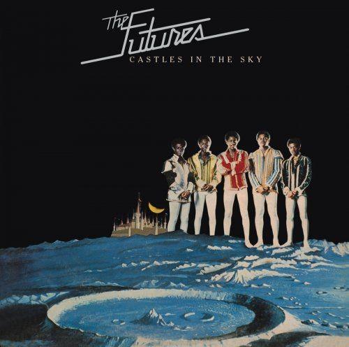 The Futures - Castles in the Sky (Bonus Track Version) (1975/2014) [Hi-Res]