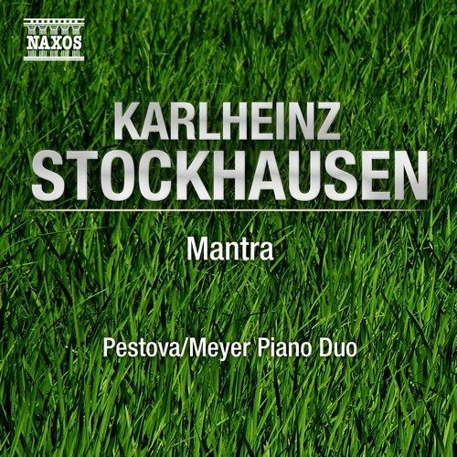 Xenia Pestova, Pascal Meyer - Karlheinz Stockhausen: Mantra (2010)