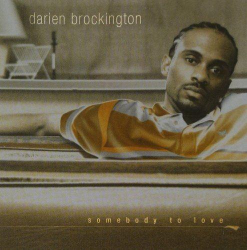 Darien Brockington - Somebody to Love (2006)