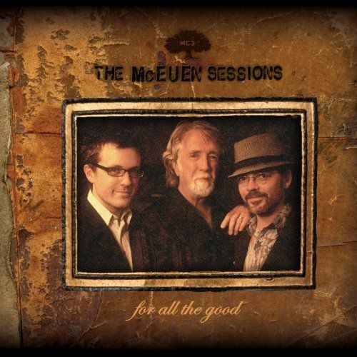 The McEuen Sessions ‎- For All The Good (2012)