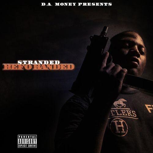 D.A. Money - Stranded Befo Banded (2018)