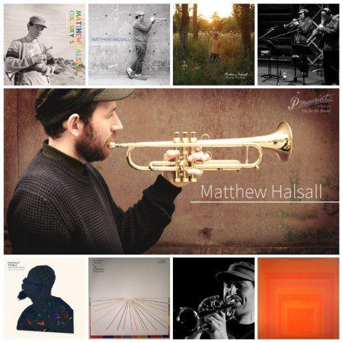 Matthew Halsall - Discography (2008-2017) Full Album