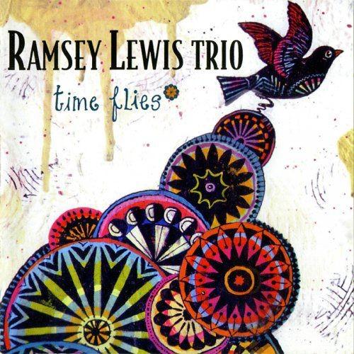 Ramsey Lewis Trio - Time Flies (2004), 320 Kbps