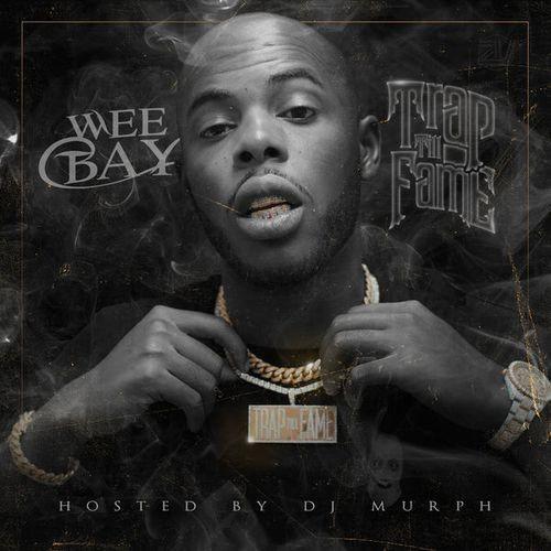 WeeBay - Trap Till Fame (2018)
