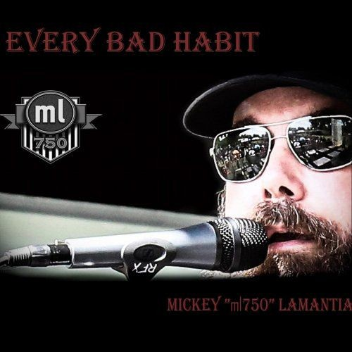 Mickey Lamantia - Every Bad Habit (2018)