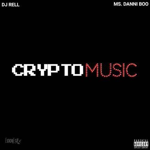 DJ Rell & Ms. DanniBoo - Crypto Music (2018) Full Album
