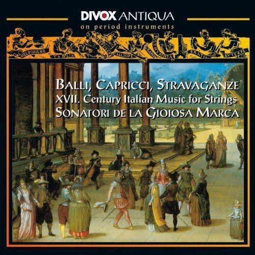 Sonatori de la Gioiosa Marca - Balli, Capricci, Stravaganze: 17th Century Italian Music for Strings ...