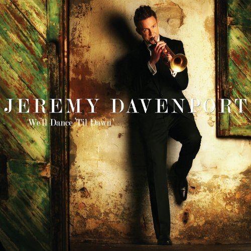 Jeremy Davenport - We'll Dance 'Til Dawn (2009) FLAC