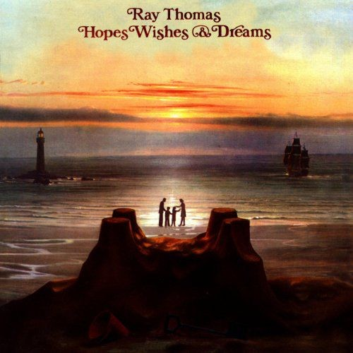 Ray Thomas (Moody Blues) - Hopes, Wishes & Dreams (Remastered) (1976)