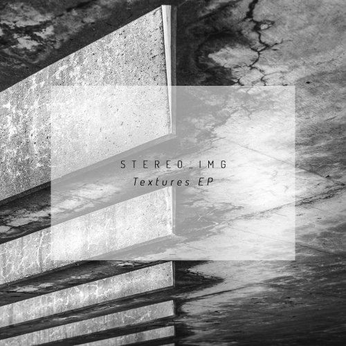 Stereo IMG - Textures EP (2017)