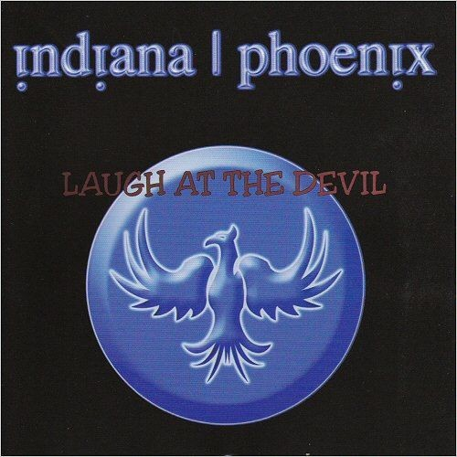 Indiana Phoenix - Laugh At The Devil (2017)