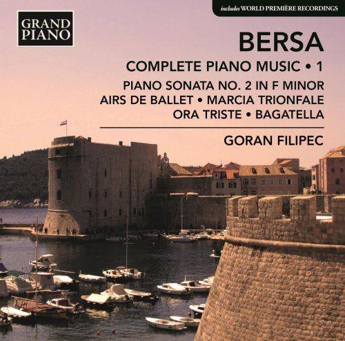 Goran Filipec - Bersa: Complete Piano Works, Vol. 1 (2018) Full Album