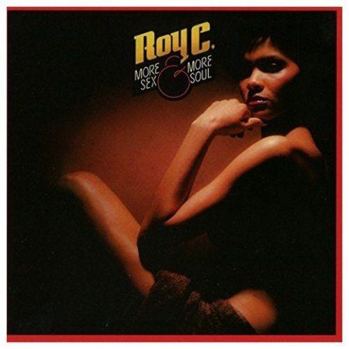 Roy C. - More Sex & More Soul (1997) Full Album