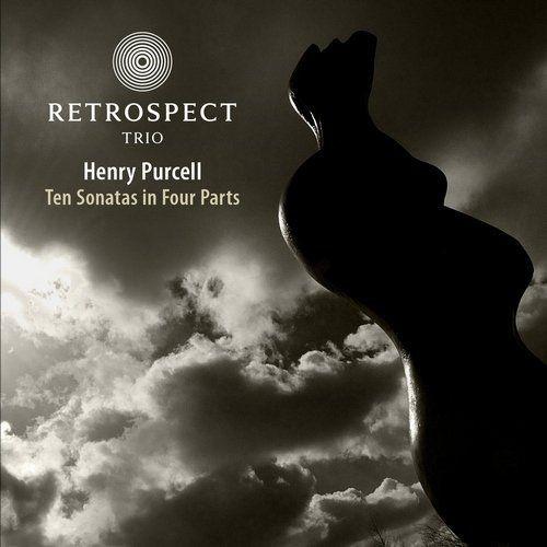 Retrospect Trio - Henry Purcell: Ten Sonatas in Four Parts (2009)