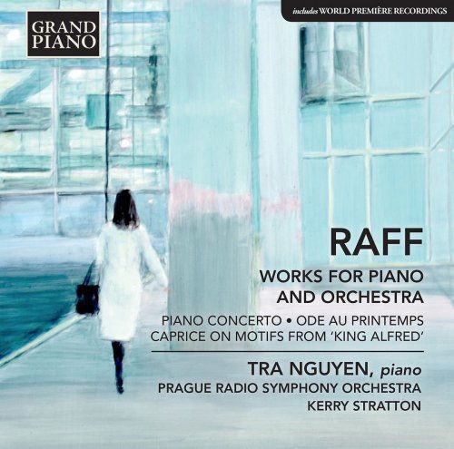Tra Nguyen, Prague Radio Symphony Orchestra & Kerry Stratton - Raff: Works for Piano & Orchestra (20...