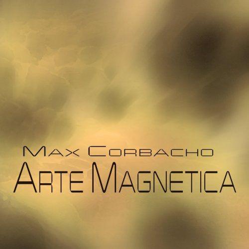 Max Corbacho - Arte Magnetica (2017)