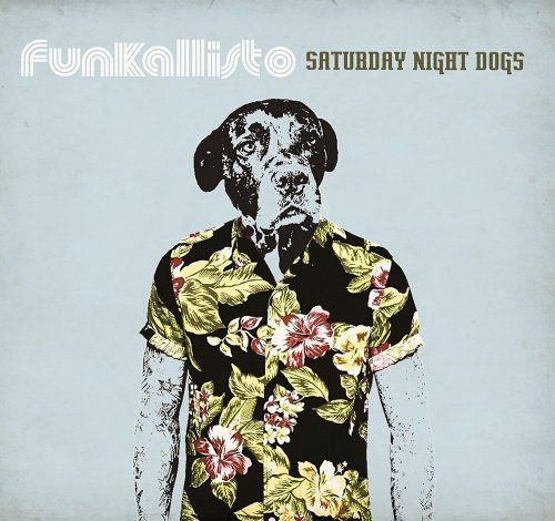 Funkallisto - Saturday Night Dogs (2017)