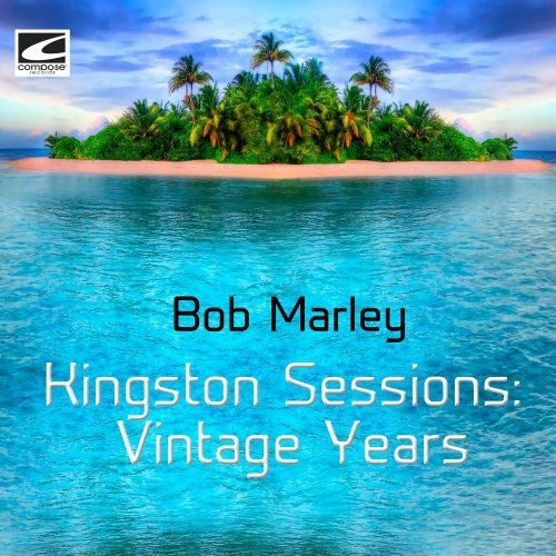 Bob Marley - Kingston Sessions Vintage Years (2018) Full Album