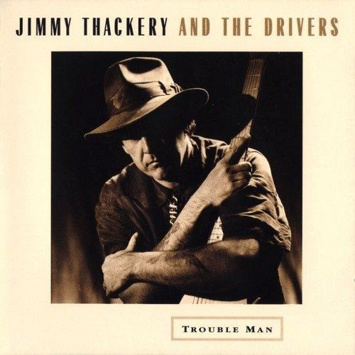 Jimmy Thackery & The Drivers - Trouble Man (1994)