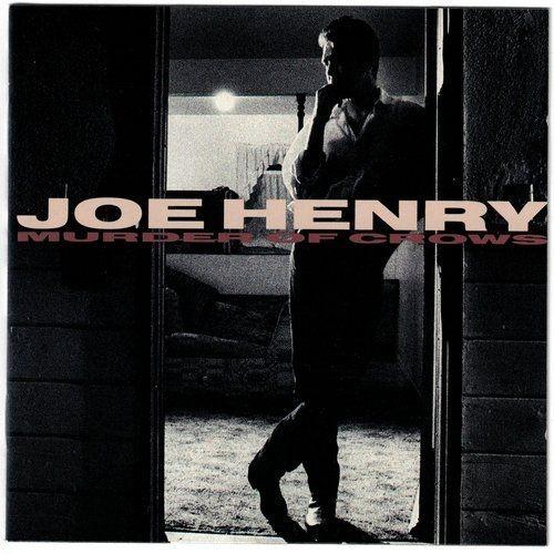 Joe Henry - Murder of Crows (1989)