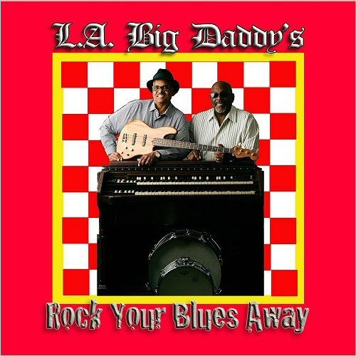 L.A. Big Daddy's - Rock Your Blues Away (2017)