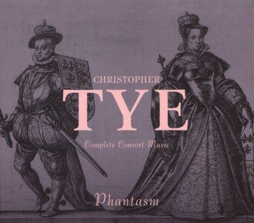 Phantasm - Christopher Tye: Complete Consort Music (2017)