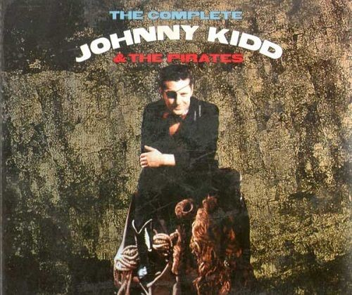 Johnny Kidd & The Pirates ‎- The Complete Johnny Kidd & The Pirates: The Best of the EMI Years (Rema...