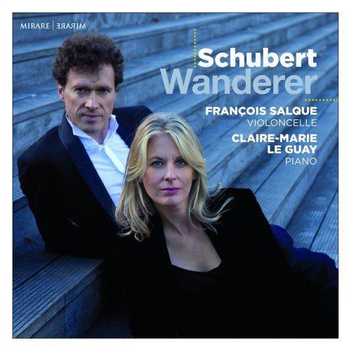 François Salque and Claire-Marie Le Guay - Schubert: Wanderer (2018) [Hi-Res] Full Album