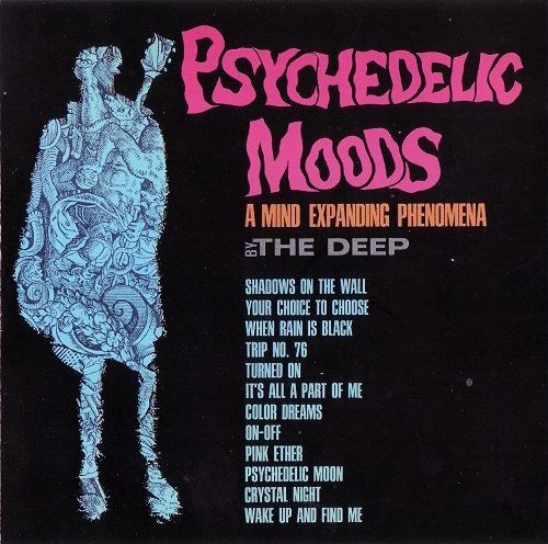 The Deep - Psychedelic Moods (A Mind Expanding Phenomena) (Reissue) (1966/2007)