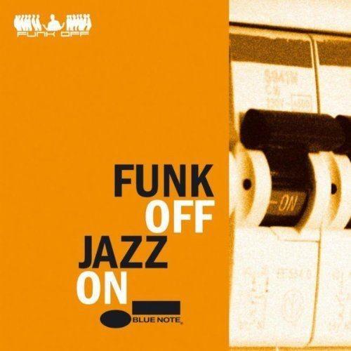 Funk Off - Funk Off Jazz On (2007) Full Album
