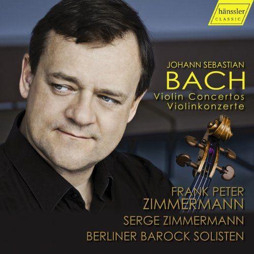 Frank Peter Zimmermann, Serge Zimmermann & Berlin Baroque Soloists - Bach: Violin Concertos (2018)