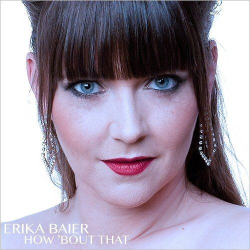 Erika Baier - How 'Bout That (2018)