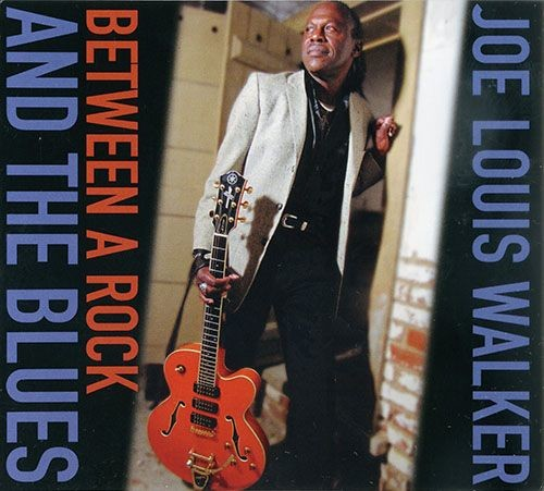 Joe Louis Walker - Between A Rock And The Blues (2009) Lossless