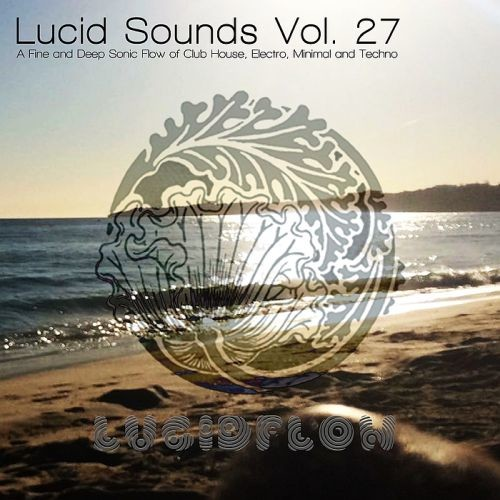 Various Artists - Lucid Sounds Vol. 27 (2018) Full Album
