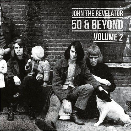 John The Revelator - 50 & Beyond, Vol. 1 & Vol. 2 (2017)