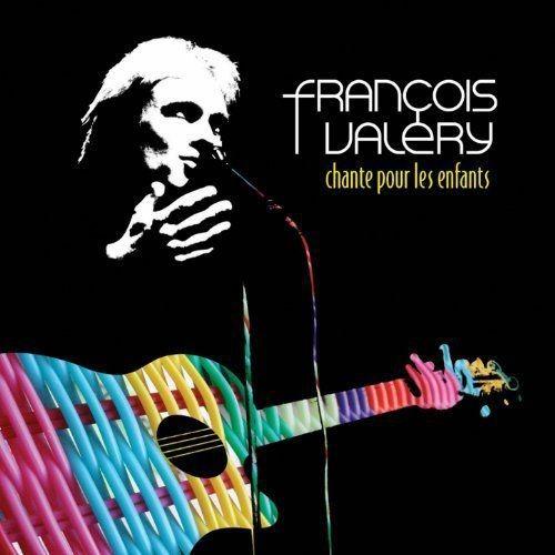 Fran?ois Val?ry - Francois Valery Chante Pour Les Enfants (1990)