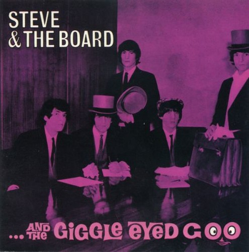 Steve & The Board - Steve and the Board...and the Giggle Eyed Goo (Reissue, Remastered) (1966/2000)