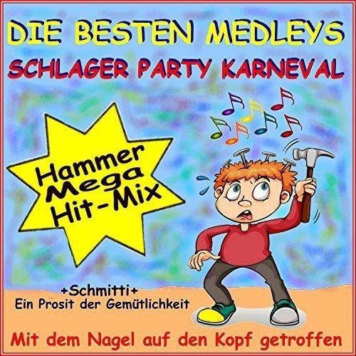Schmitti - Die Besten Medleys, Schlager Party Karneval (2017)