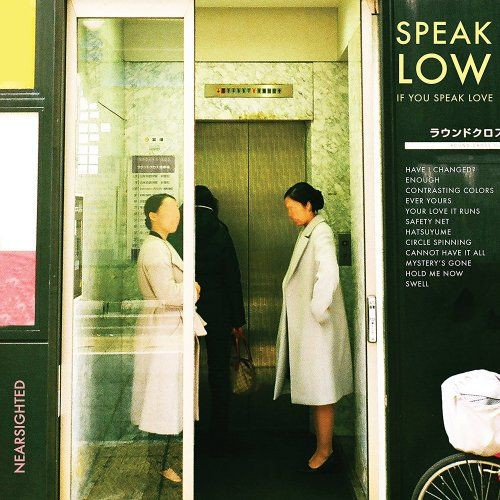 Speak Low If You Speak Love - Nearsighted (2018)