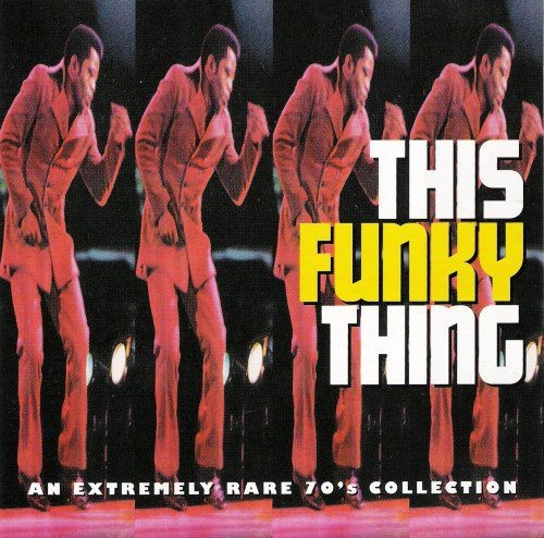 VA - This Funky Thing: An Extremely Rare 70's Collection (1997) Full Album
