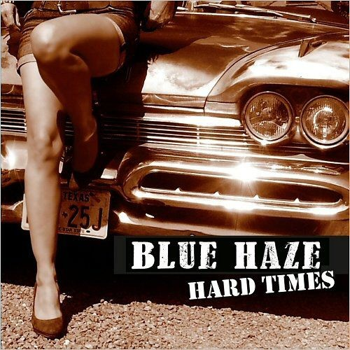 Blue Haze - Hard Times (2018)