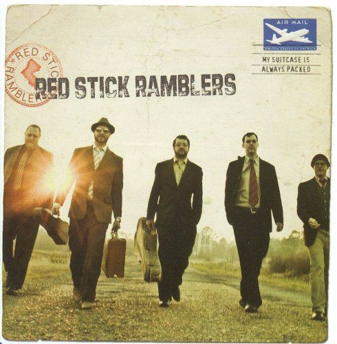 The Red Stick Ramblers - My Suitcase Is Always Packed (2009)