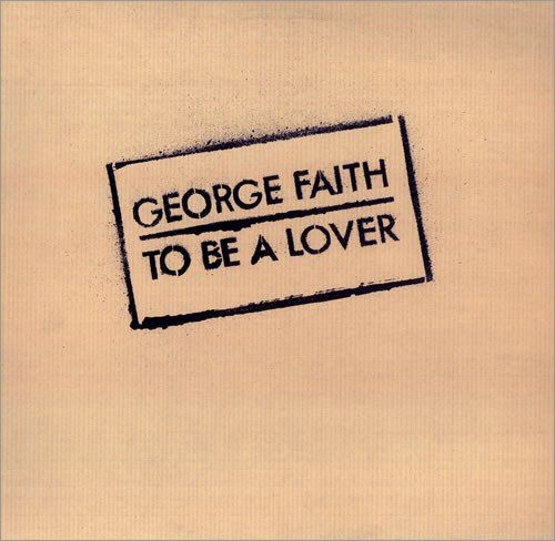 George Faith - To Be A Lover (2004)