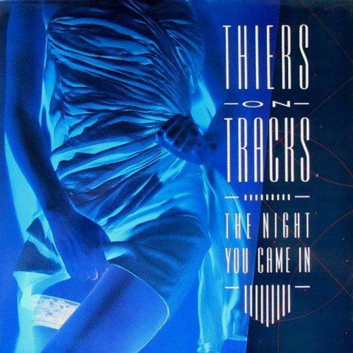 Thiers on Tracks - The Night You Came In (1991)