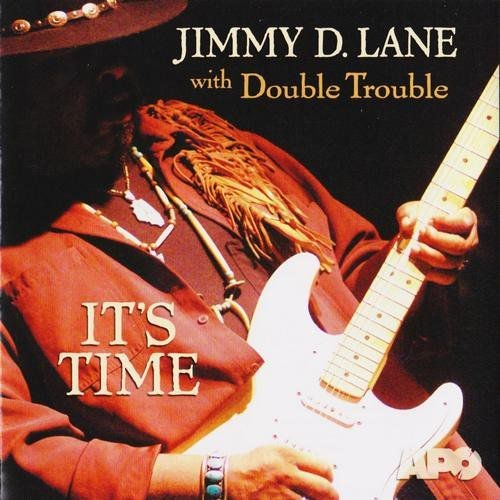 Jimmy D. Lane with Double Trouble - It's Time (2004)