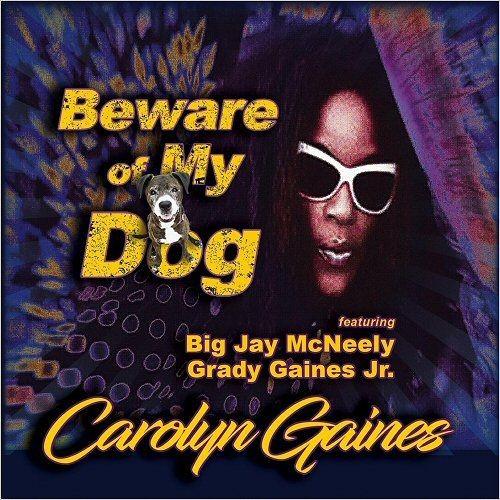Carolyn Gaines - Beware Of My Dog (2018)